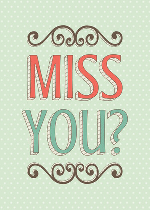 Miss You?